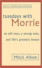 tuesdays morrie the five people you meet in heaven mitch  tuesdays morrie the five people you meet in heaven mitch albom matt s bookshelf