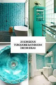 25 Gorgeous Turquoise Bathroom Decor Ideas Digsdigs