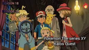 Pokemon The series XY: kalos Quest   season 18 episode 24