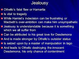 othello flawed hero tragedy hubris extreme pride over  9 jealousy othello s fatal flaw