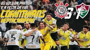 Corinthians 3 x 1 Fluminense | Melhores momentos + fim de jogo | CORINTHIANS  HEPTACAMPEÃO - YouTube