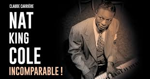 <b>Nat King Cole</b> | Incomparable ! | Claude Carrière | Cristal Records