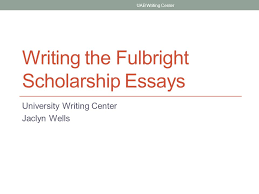 scholarship essay writing writing the fulbright scholarship essays ppt video online download