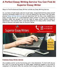 a perfect essay writing service you can at superior essay  a perfect essay writing service you can at superior essay writer ways to professional essay writer outside any essay writing service so