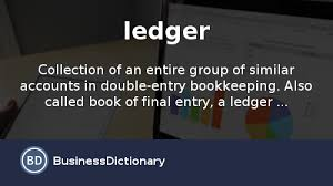 A Company S Ledger Is What Is Ledger Definition And Meaning Businessdictionary Com