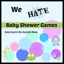 We Hate Baby Shower Games | Sisterhood of the Sensible Moms