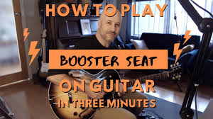 How to Play Booster Seat by Spacey Jane ...