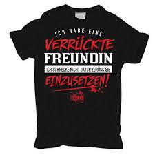 T Shirt Ich Habe Eine Freundin Geschenk Geburtstag Spruch Lustig