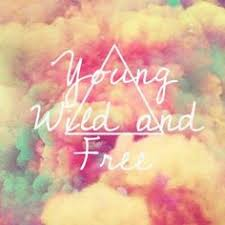 young wild and free photo sayings