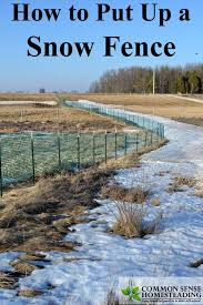 how to put up snow fence install snow fence to keep your driveway clear this