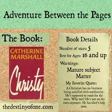 adventure between the pages christy by catherine marshall 1 00 am it here warning i do not remend this book for anyone under the age of 15 due to