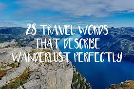 Another Word For Itinerary Is 28 Beautiful Travel Words That Describe Wanderlust Perfectly