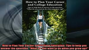book how to plan your career and college education tips to 00 12