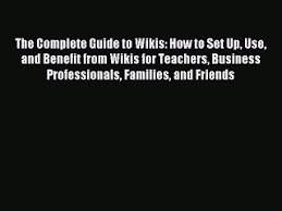 Wikis Business Read The Complete Guide To Wikis How To Set Up Use And Benefit From Wikis For Teachers Business