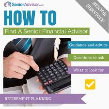 Financial Advisor Retirement How To Find A Financial Advisor Senioradvisor Com Blog
