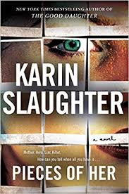 pieces of her a novel karin slaughter 9780062430274 amazon books