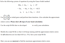 question solve the following system of equations by using the gauss seidel method 10x1 2x2 x3 27 3x1