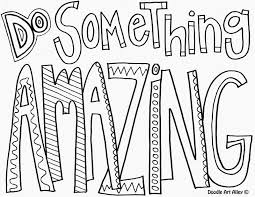 Small Picture Do Something Amazing Quote Coloring Pages Coloring Home