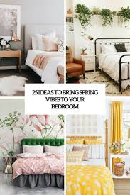 furniture for your bedroom. 25 Ideas To Bring Spring Vibes Your Bedroom Furniture For
