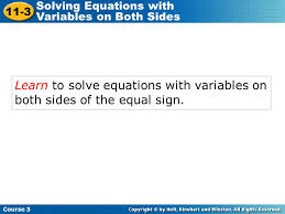 course 3 11 3 solving equations with variables on both sides