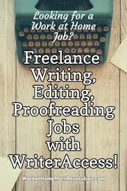 best ideas about writing jobs creative writing lance writing editing proofreading jobs writeraccess