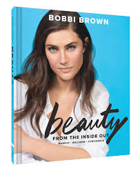 bobbi brown s beauty from the inside out