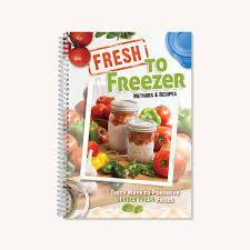 fresh to freezer tasty ways to preserve garden fresh foods