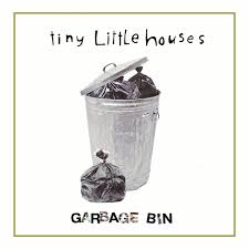 Small Picture Garbage Bin a song by Tiny Little Houses on Spotify