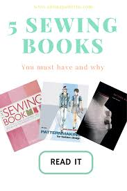Books About Fashion Design Beginners 5 Sewing Books That You Must Have And Why Diy Crafts