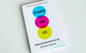 Design Your Life Stanford Course Book Review Designing Your Life A Careers Caseload