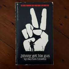 best johnny got his gun ideas one by metallica johnny got his gun dalton trumbo