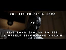 Hero Quotes Amazing You Either Die A Hero By CyanideMachine On DeviantArt
