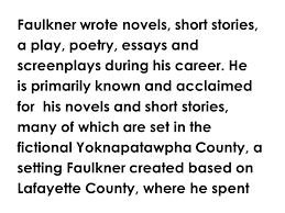 "english literature mr rinka william faulkner ""a rose for  3 faulkner"