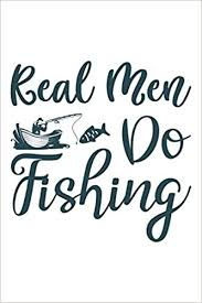 <b>Real Men Do Fishing</b>: Gift for Fisherman: Black and White Lined ...
