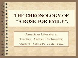 "the chronology of a rose for emily  the chronology of ""a rose for emily"" american literature"