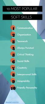 Top 10 Soft Skills Employers Are Looking For Top 10 Soft Skills For A Resume Employers Look For
