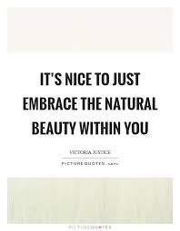 Beauty Within Quotes Best Of Beauty Within Quotes Sayings Beauty Within Picture Quotes