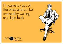 I I'm Workplace Out Get Can By Be And Back Until Reached Of Currently Office Waiting Ecard The