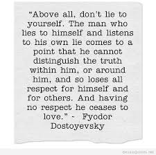 Quote About Lying To Yourself Best of Dont Lie Yourself Above All Quotes Pinterest Thoughts