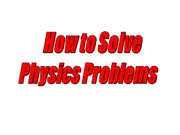 solve physics equations jennarocca how to solve physics problems ppt video online