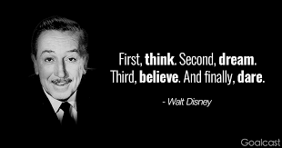 Dare Quotes Walt Disney quotes Think dream believe and dare Goalcast 53