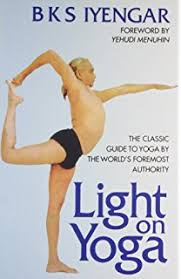 light on yoga the clic guide to yoga by the world s foremost author