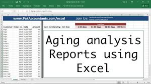 Aging Analysis Aging Analysis Reports Using Excel How To Youtube