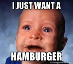 I just want a Hamburger - Very Sad Kid | Meme Generator via Relatably.com