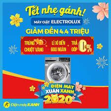 Tết rộn ràng với máy giặt Electrolux 💥💥... - Điện máy XANH  (dienmayxanh.com)
