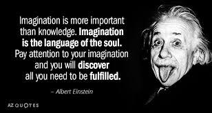 Einstein Quotes Stunning Albert Einstein Quote Imagination Is More Important Than Knowledge