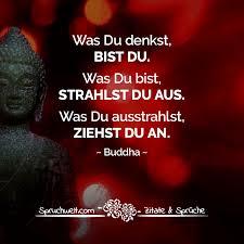 Was Du Denkst Bist Du Strahlst Du Aus Ziehst Du An Buddha Zitat