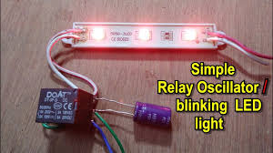 How To Make A Simple Light Without Ic How To Make Simple Oscillator Flashing Blinking Lights Using Dc Relay