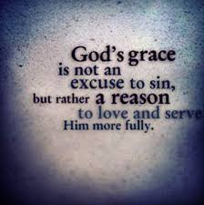 Christian Quotes On Grace Best Of God's Grace Is Not An Excuse Legends Quotes
