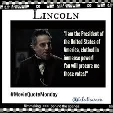 Movie Quotes. Movie Quote Monday. Lincoln Quotes. Daniel Day Lewis ... via Relatably.com